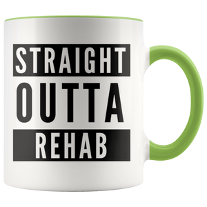 """STRAIGHT OUTTA REHAB"" COFFEE MUG"