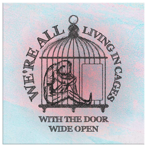 """Living in cages with the door wide open"" through recovery - canvas wrapped wall art print."
