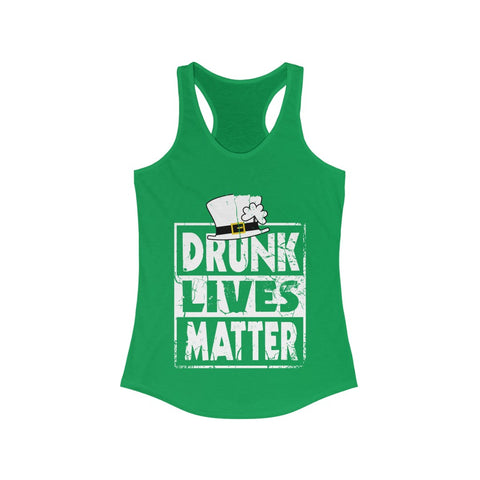 DRUNK LIVES MATTER Women's Ideal Racerback Tank