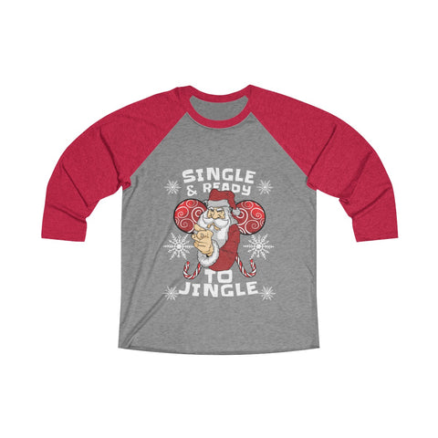 Single & Ready to Jingle! 3/4 Raglan Tee