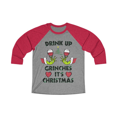 Drink up Grinches 3/4 Raglan Tee