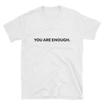 You are Enough Bold Unisex T-Shirt