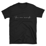 You are Enough Script Unisex T-Shirt