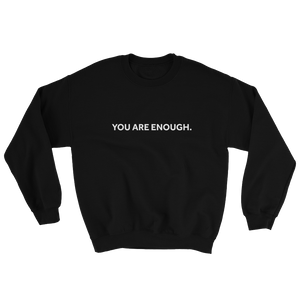 You are Enough Bold Unisex Sweatshirt