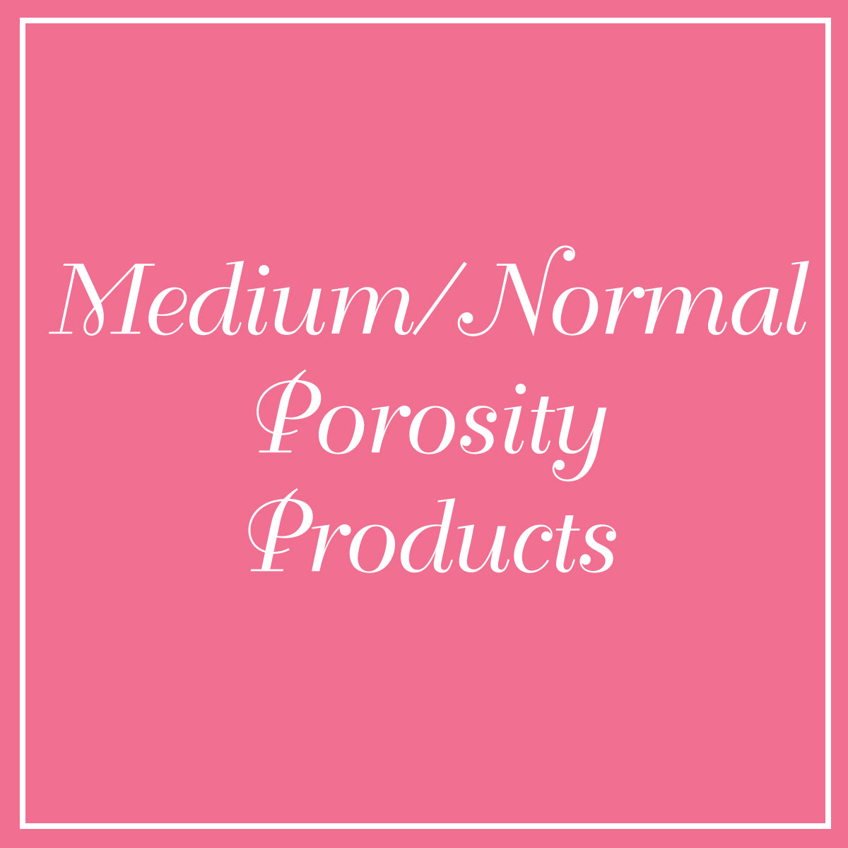Products for Normal/Medium Porosity Hair