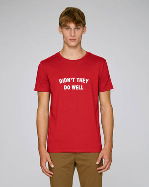 'DIDN'T THEY DO WELL' EMBROIDERED FITTED ORGANIC COTTON UNISEX T-SHIRT