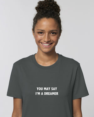 'YOU MAY SAY I'M A DREAMER' EMBROIDERED UNISEX MEDIUM FIT ORGANIC COTTON T-SHIRT