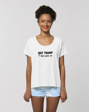 'HOT TRAMP I LOVE YOU SO' EMBROIDERED WOMEN'S SCOOP NECK RELAXED FIT ORGANIC COTTON T-SHIRT