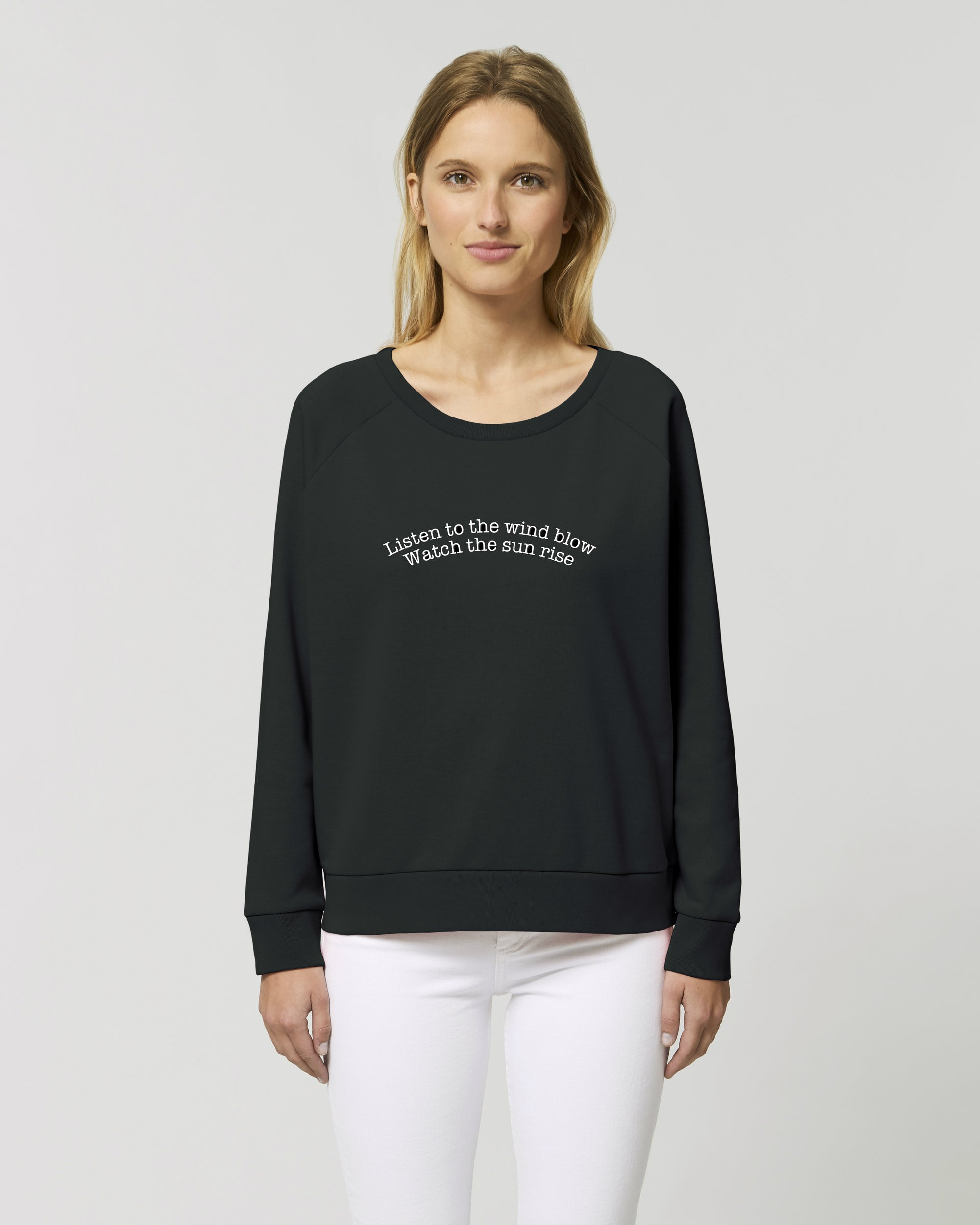 'LISTEN TO THE WIND BLOW, WATCH THE SUN RISE' EMBROIDERED WOMEN'S RELAXED FIT ORGANIC COTTON SWEATSHIRT