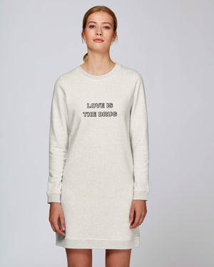 'LOVE IS THE DRUG' EMBROIDERED WOMEN'S ORGANIC COTTON SWEATSHIRT DRESS