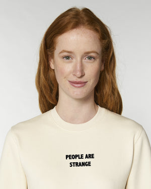 'PEOPLE ARE STRANGE' EMBROIDERED ORGANIC COTTON UNISEX SWEATSHIRT
