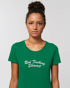 'ROD F*CKING STEWART' EMBROIDERED WOMEN'S FITTED ORGANIC COTTON T-SHIRT