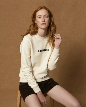 'R U MINE?' EMBROIDERED ORGANIC COTTON UNISEX SWEATSHIRT