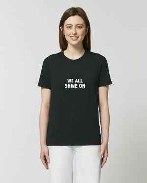 'WE ALL SHINE ON' EMBROIDERED UNISEX MEDIUM FIT ORGANIC COTTON T-SHIRT