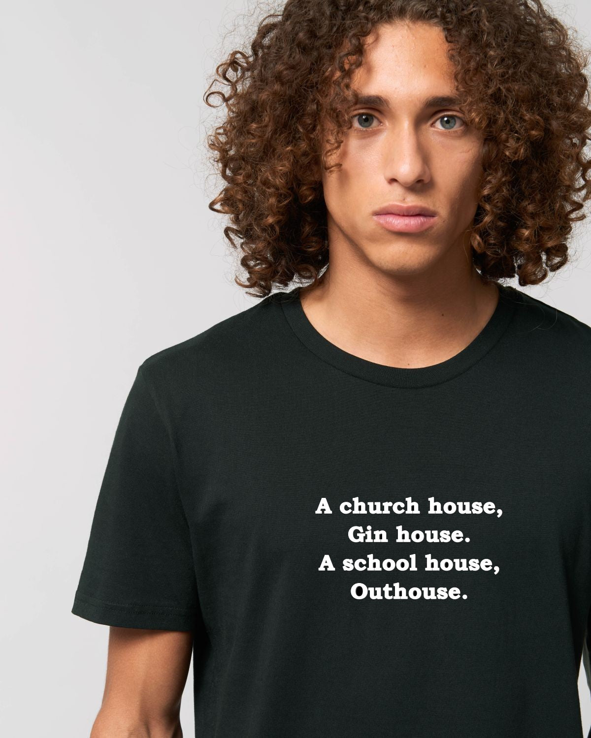 'A CHURCH HOUSE, GIN HOUSE. SCHOOL HOUSE, OUT HOUSE.' EMBROIDERED MEN'S MEDIUM ORGANIC T-SHIRT
