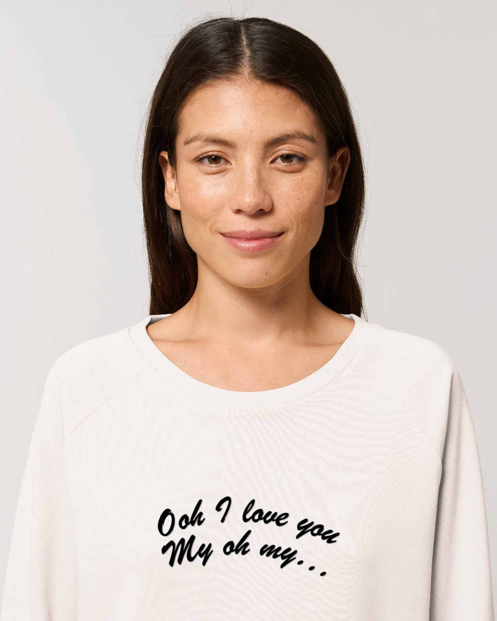 'OOH I LOVE YOU MY OH MY' EMBROIDERED WOMEN'S RELAXED FIT ORGANIC COTTON SWEATSHIRT