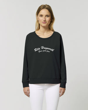 'RITA HAYWORTH GAVE GOOD FACE' EMBROIDERED WOMEN'S RELAXED FIT ORGANIC COTTON SWEATSHIRT