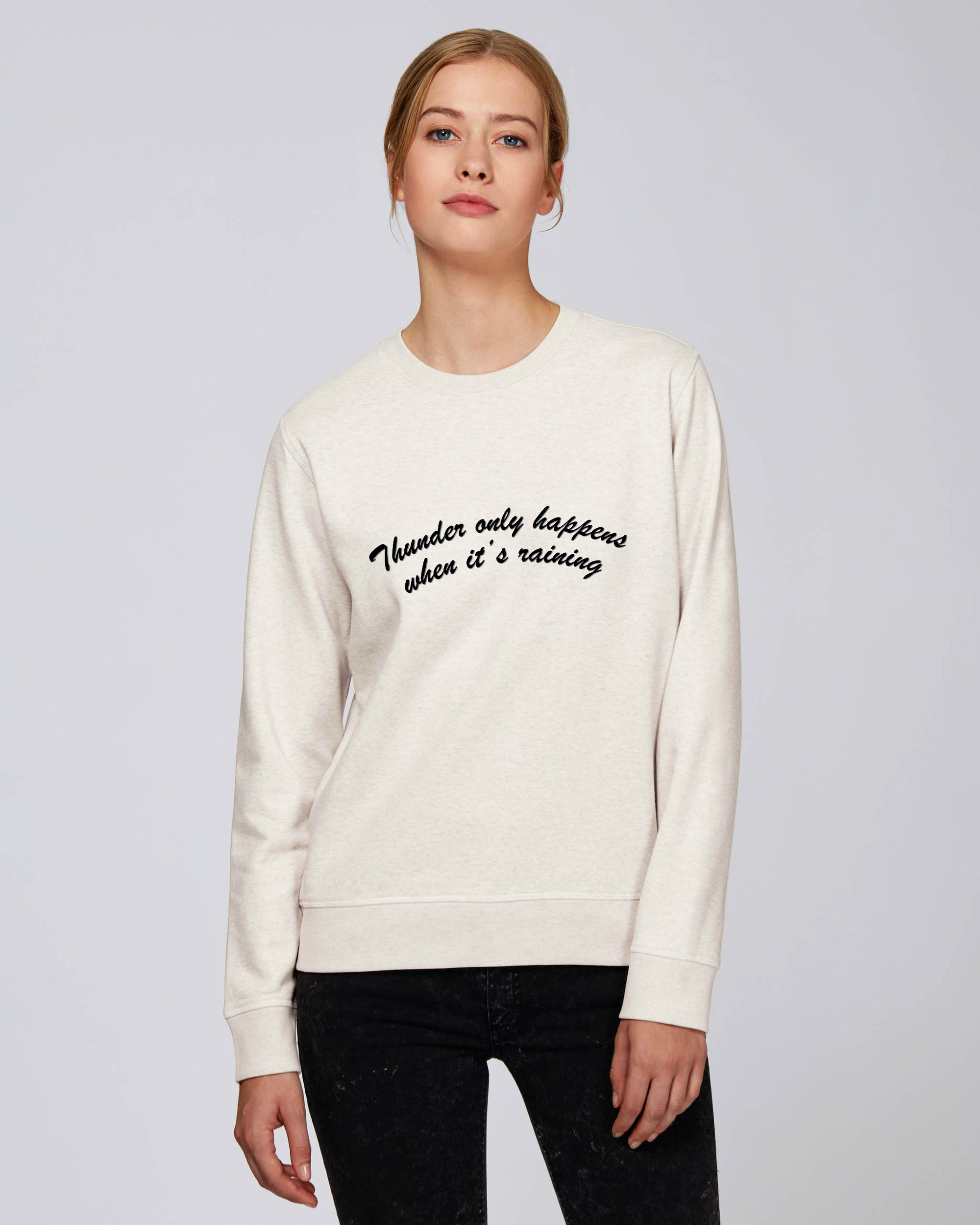 'THUNDER ONLY HAPPENS WHEN IT'S RAINING' EMBROIDERED ORGANIC COTTON FITTED UNISEX SWEATSHIRT
