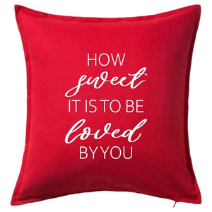 How Sweet It Is To Be Loved By You Pillow | Pillow Cover | Cushion Cover - Crystal Rose Design Co.