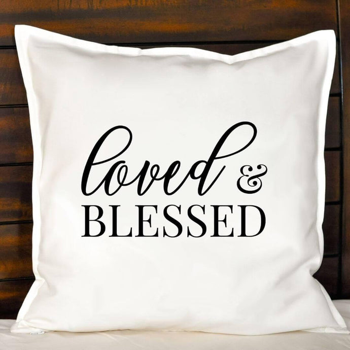 Loved and Blessed Pillow | Pillow Cover | Cushion Cover - Crystal Rose Design Co.