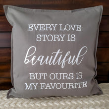 Load image into Gallery viewer, Every Love Story Is Beautiful But Ours Is My Favourite Pillow | Pillow Cover | Cushion Cover - Crystal Rose Design Co.