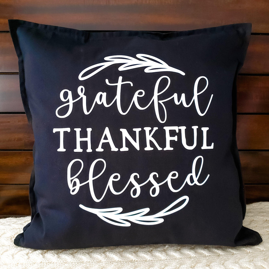 Grateful Thankful Blessed Pillow | Pillow Cover | Cushion Cover - Crystal Rose Design Co.