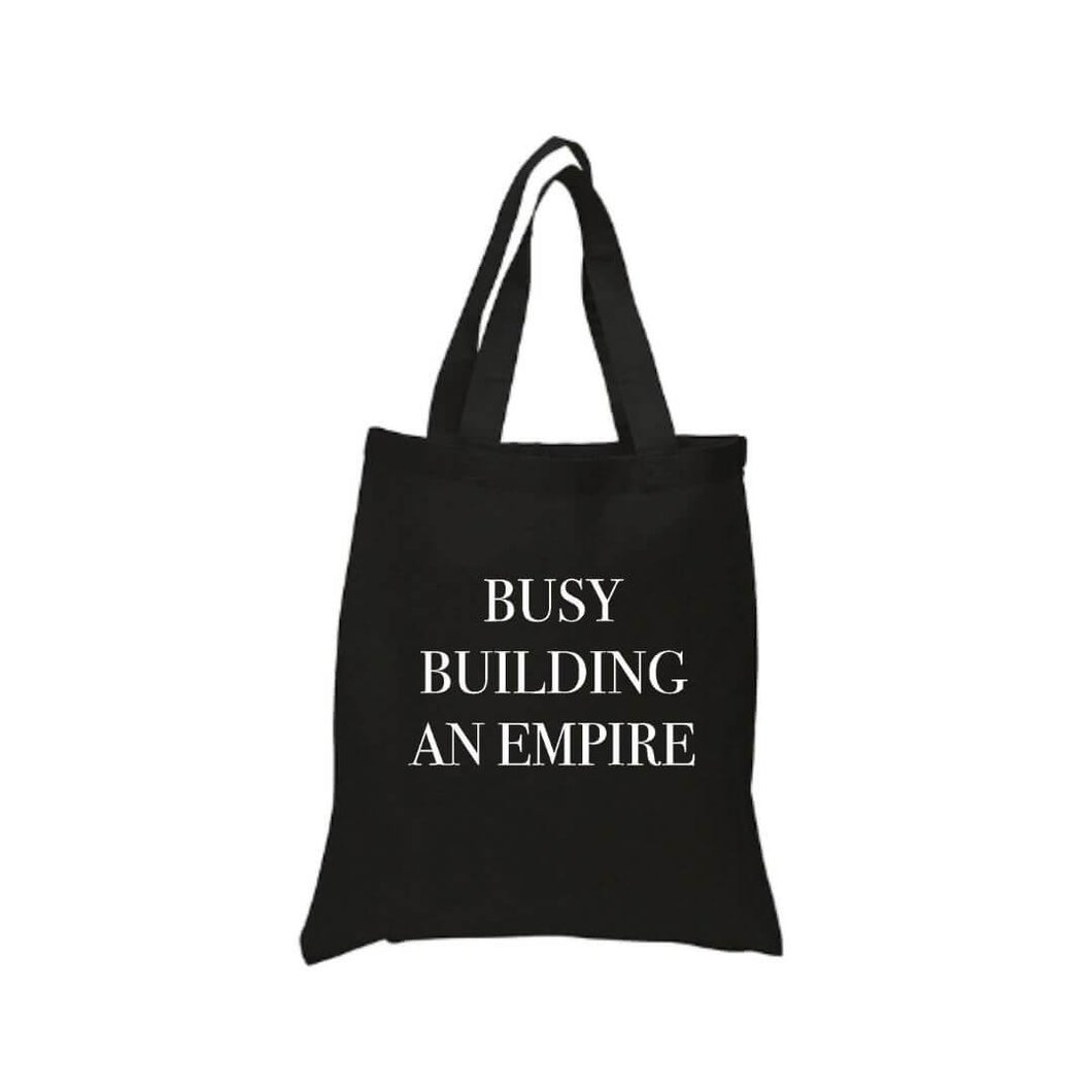Busy Building An Empire Tote Bag - Crystal Rose Design Co.