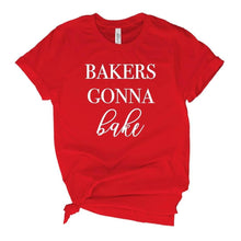 Load image into Gallery viewer, Bakers Gonna Bake T-Shirt