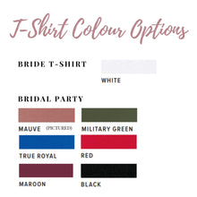 Load image into Gallery viewer, Bride Tribe Bridesmaid T-Shirt