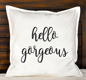 Hello Gorgeous Pillow | Pillow Cover | Cushion Cover - Crystal Rose Design Co.