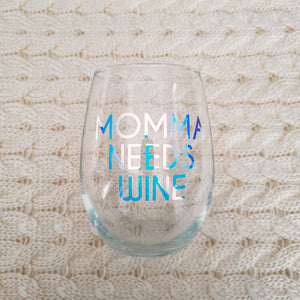 Momma Needs Wine - Wine Glass - Crystal Rose Design Co.
