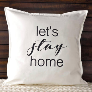 Let's Stay Home Pillow | Pillow Cover | Cushion Cover - Crystal Rose Design Co.