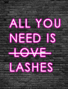 'ALL YOU NEED IS LASHES' Neon Sign