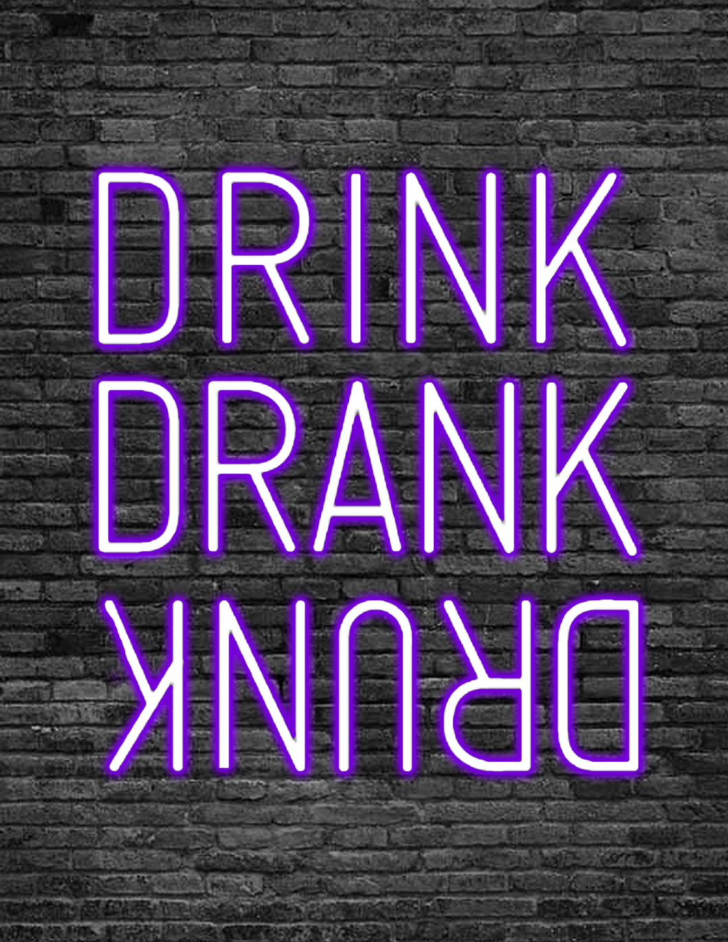 'DRINK DRANK DRUNK' Neon Sign