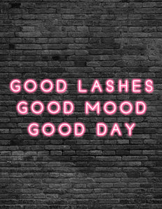 'GOOD LASHES GOOD MOOD GOOD DAY' Neon Sign