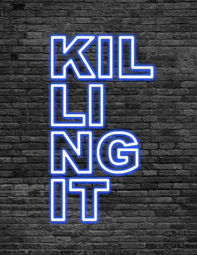 'KILLING IT' Neon Sign