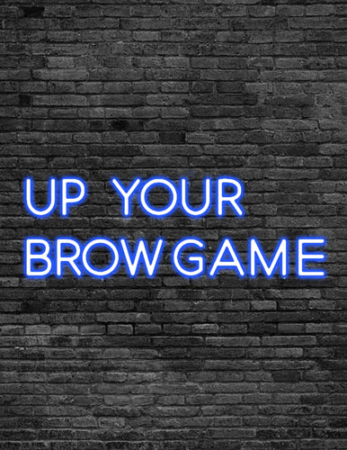 'UP YOUR BROW GAME' Neon Sign