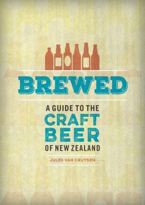 Brewed: A Guide to the Craft Beer of NZ - The Cult Beer Store from Hashigo Zake