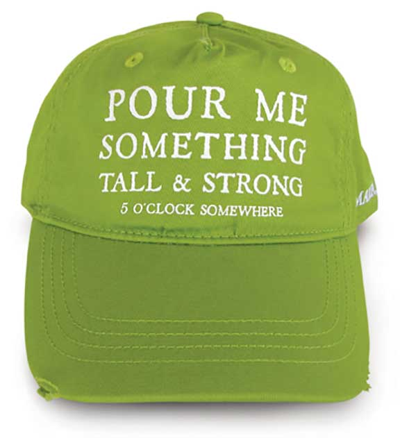 Pour Me Something Tall & Strong - Hat