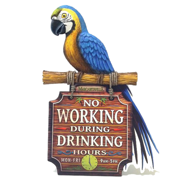 No Working During Drinking Hours Wood/Resin Sign