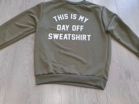 This Is My Day Off Sweatshirt (Khaki)