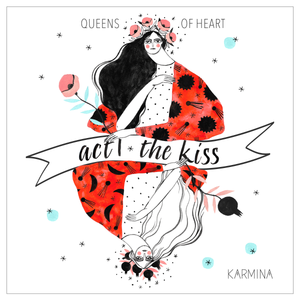 Act I: The Kiss (Queens of Heart) - digital download