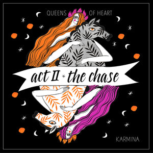 Act II: The Chase (Queens of Heart) - digital download
