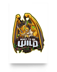 Born To Be Wild Dragon 11x17 Poster (Matte) - Spangle