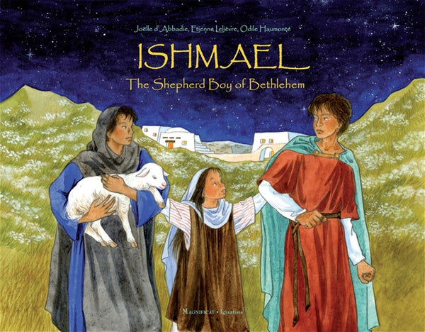 ISHMAEL THE SHEPHERD BOY OF BETHLEHEM
