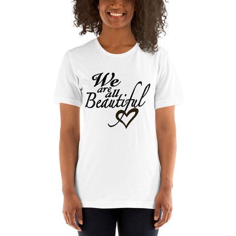 We Are All Beautiful T-Shirt
