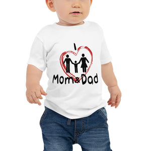 I Love Mom & Dad Baby Boy T-Shirt