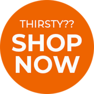 Thirsty? Shop Now