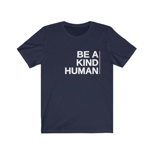 Be A Kind Human Tshirt -  Anti Racism Shirt, Unisex Short Sleeve Tee - CustomTeesGifts
