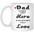 Dad – a son's first hero, a daughter's first love - Mug for Dad - XP8434 11 oz. White Mug - CustomTeesGifts